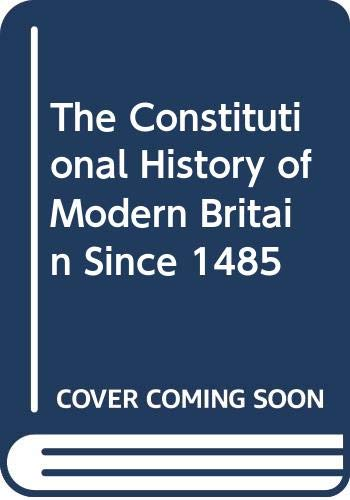 Constitutional History of Modern Britain since 1485: David L. Keir