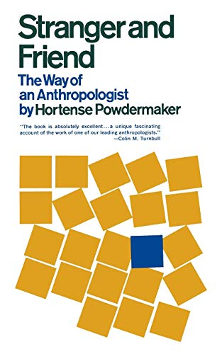 Stranger and Friend: The Way of an: Hortense Powdermaker