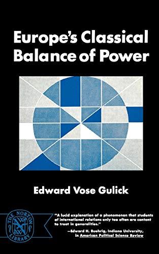 Europe's Classical Balance of Power: Gulick, Edward Vose;