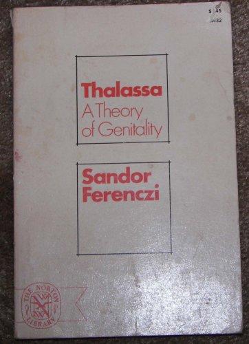 9780393004328: Thalassa: A Theory of Genitality (Norton Library)