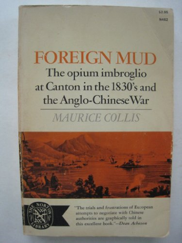 Foreign Mud : The Opium Imbroglio at: Maurice Collis