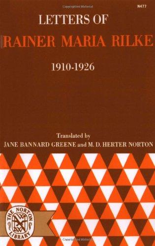 Letters of Rainer Maria Rilke, 1910-1926: Rainer, Rilke Maria & Jane Bannard Greene & M. D. Herter ...