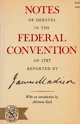 9780393004854: Notes of Debates in the Federal Convention of 1787