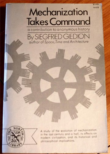 9780393004892: Mechanization Takes Command: A Contribution to Anonymous History