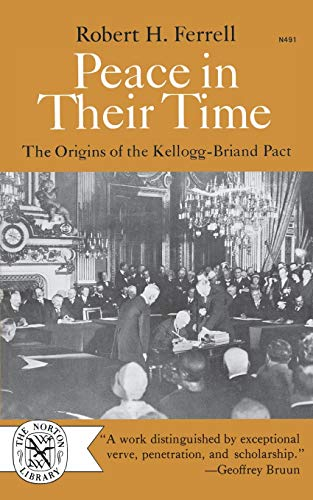 9780393004915: Peace in Their Time: The Origins of the Kellogg-Briand Pact