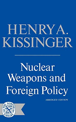 Nuclear Weapons and Foreign Policy (Abridged Edition): Kissinger, A., Henry; Henry A(lfred) ...