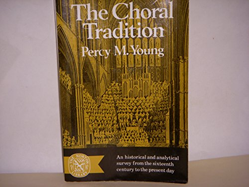 The Choral Tradition: Young, Percy M.