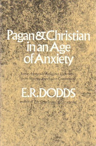 9780393005455: Pagan and Christian in an Age of Anxiety: Some Aspects of Religious Experience from Marcus Aurelius to Constantine (Norton library N545)