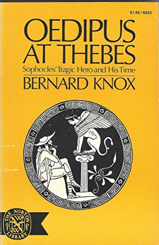 9780393005639: Oedipus at Thebes Sophocles Tragic Hero and His Time