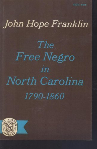 9780393005790: Free Negro in North Carolina, 1790-1860