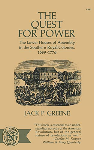9780393005912: The Quest For Power: The Lower Houses of Assembly in the Southern Royal Colonies, 1689-1776