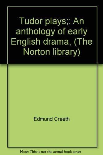 9780393006148: Tudor plays;: An anthology of early English drama, (The Norton library)