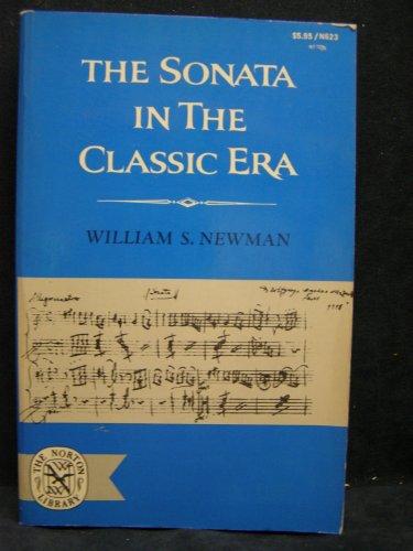 The Sonata in the Classic Era: Newman, William S.