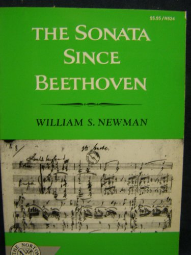 9780393006247: The Sonata Since Beethoven, (His A history of the sonata idea)