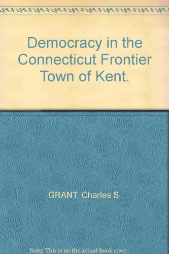 9780393006391: Democracy in the Connecticut frontier town of Kent (The Norton library, N639)