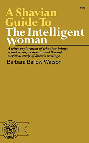 9780393006407: A Shavian Guide to the Intelligent Woman (Norton Library, N 640)