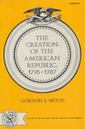 9780393006445: Wood: Creation of the American Republic 1776-1787 (The Norton library)