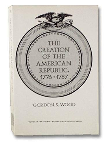 9780393006445: The creation of the American Republic, 1776-1787, (The Norton library)