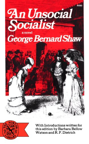 An Unsocial Socialist: A Novel (Norton Library): Shaw, George Bernard