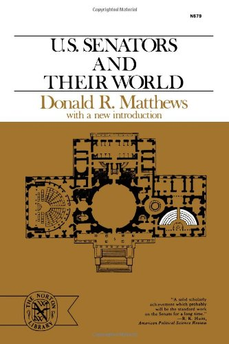 9780393006797: U.S. Senators and Their World (The Norton library)