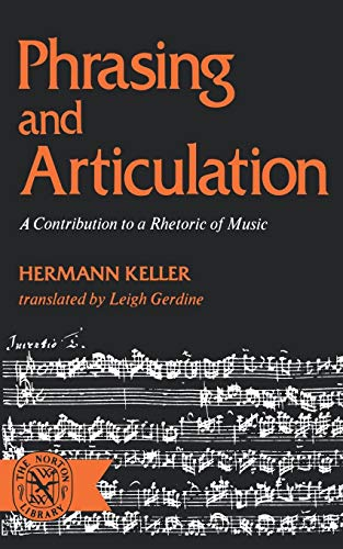 9780393006810: Phrasing and Articulation: A Contribution to a Rhetoric of Music (Norton Library)