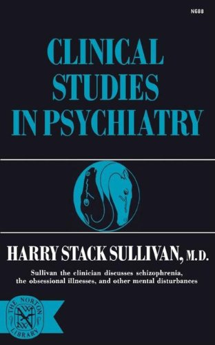 Clinical Studies in Psychiatry (Norton Library): Sullivan, Harry Stack