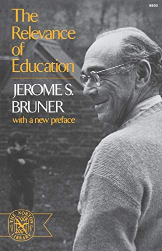 Relevance Of Education (0393006905) by Jerome Bruner