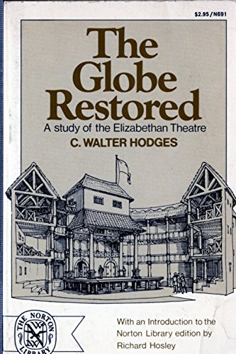 9780393006919: The Globe Restored; A Study of the Elizabethan Theatre (The Norton Library, N691)