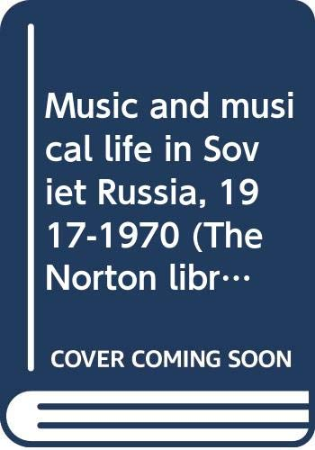 9780393006995: Music and musical life in Soviet Russia, 1917-1970 (The Norton library)
