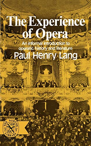 9780393007060: The Experience of Opera (Norton Library, N706)