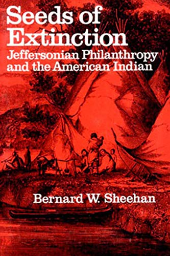 Seeds of Extinction: Jeffersonian Philanthropy and the American Indian