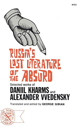 9780393007237: Russia's Lost Literature of the Absurd: Selected works of Daniil Kharms and Alexander Vvedensky