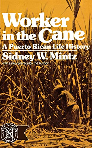 9780393007312: Worker in the Cane: A Puerto Rican Life History