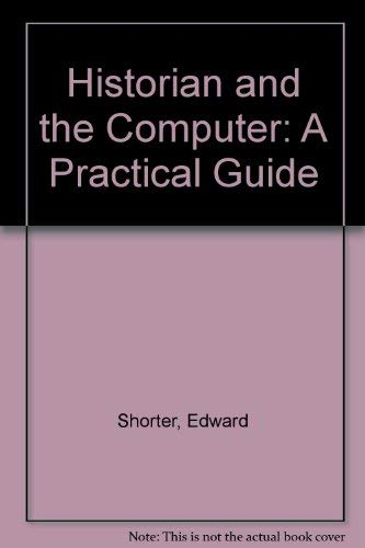 9780393007329: Historian and the Computer: A Practical Guide