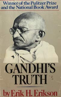 Gandhis Truth On the Origins of Militant: Erik H. Erikson