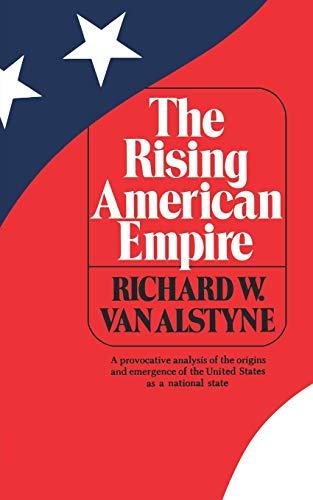 9780393007503: The Rising American Empire (Norton Library) (Norton Library (Paperback))