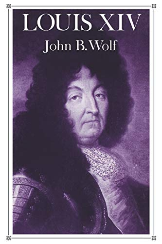 Louis Xiv 9780393007534 Professor Wolf focuses on the problems of high politics and war, which intrigued Louis and were his instruments of power. Without ignori