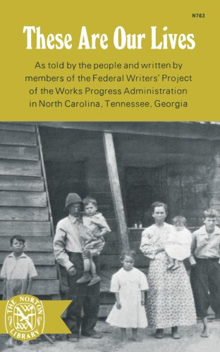 These Are Our Lives (The Norton Library): Federal Writers' Project