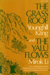 9780393007664: The Grass Roof and The Yalu Flows: Two autobiographies of early childhood and young manhood days in Korea at the beginning of the century (The Norton Library, N766)