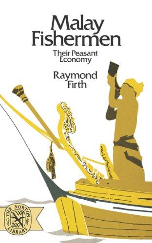 Malay Fishermen: Their Peasant Economy (Norton Library: Firth, Raymond