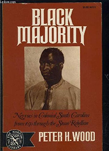 9780393007770: Black Majority: Negroes in Colonial South Carolina from 1670 Through the Stono Rebellion