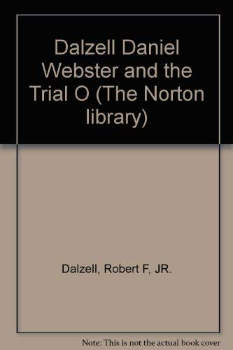 9780393007824: Dalzell Daniel Webster and the Trial O (The Norton library)