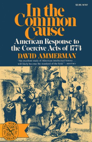 9780393007879: In the common cause: American response to the coercive acts of 1774 (The Norton library)