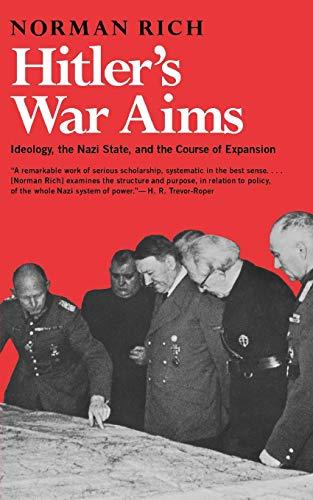 Hitler's War Aims: Ideology, the Nazi State,: Norman Rich