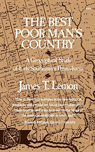 9780393008043: The Best Poor Man's Country: A Geographical Study of Early Southeastern Pennsylvania (Norton Library)