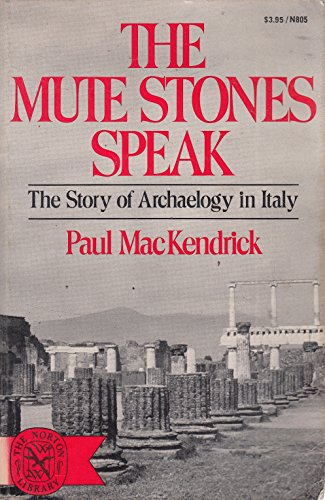 9780393008050: The Mute Stones Speak: The Story of Archaeology in Italy(The Norton library)