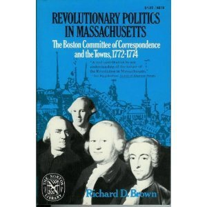 9780393008104: Revolutionary Politics in Massachusetts: The Boston Committee of Correspondence and the Towns, 1772-1774 (The Norton Library, N810)
