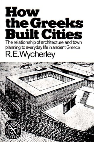 How the Greeks Built Cities (Norton Library): Richard Ernest Wycherley