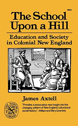 9780393008241: The School Upon a Hill: Education and Society in Colonial New England (Norton Library)