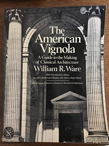 9780393008395: The American Vignola: A Guide to the Making of Classical Architecture (Classical America Series in Art & Architecture)